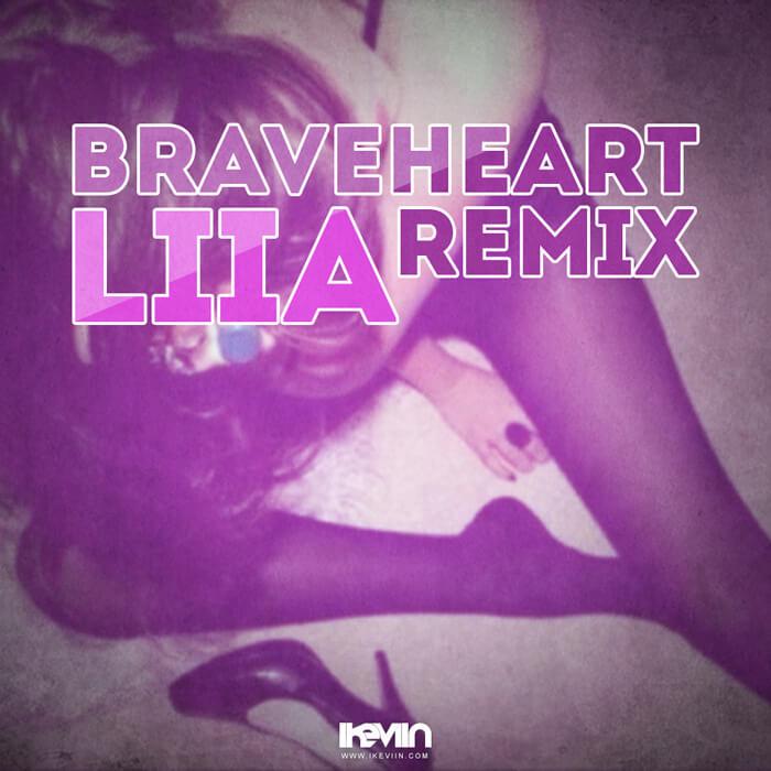 Liia – Braveheart (Remix)
