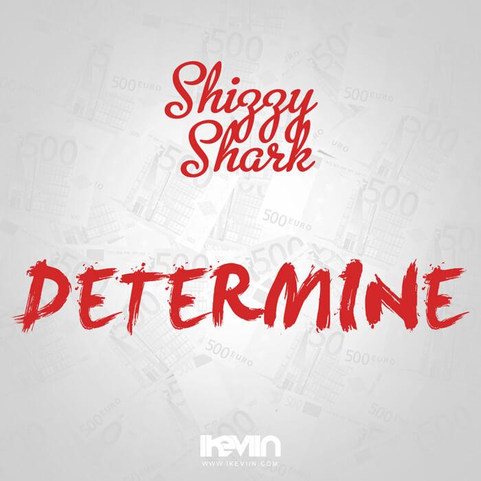 ShizzyShark – Déterminé