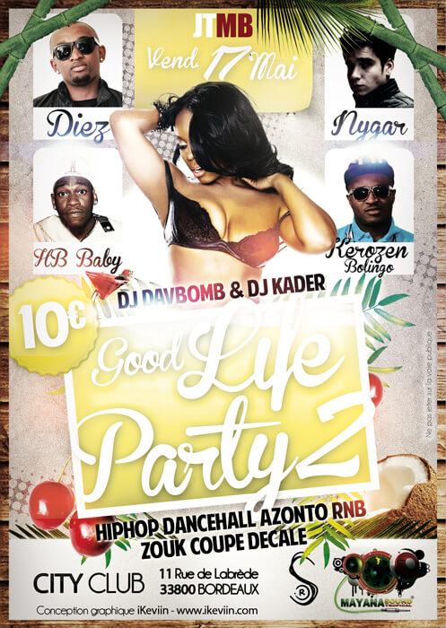 Affiche Good Life Party 2 – 17 mai 2013 – City Club à Bordeaux (Artwork by iKeviin)