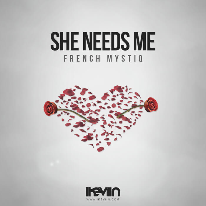 French MystiQ - She Needs Me (Artwork by iKeviin)