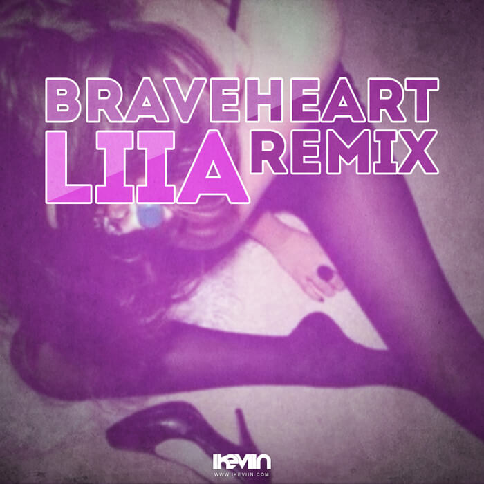 Liia - Braveheart (Remix) (Artwork by iKeviin)