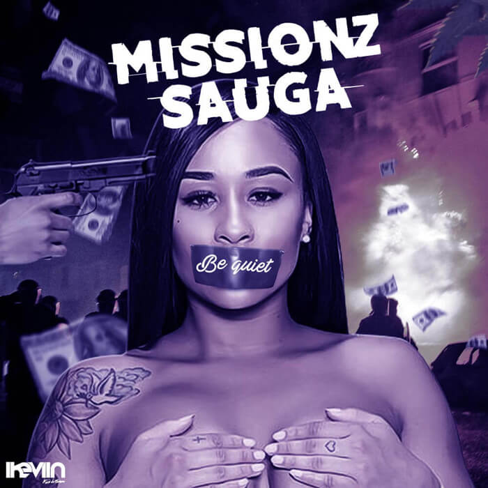Missionz Sauga - Be Quiet (Artwork by iKeviin)