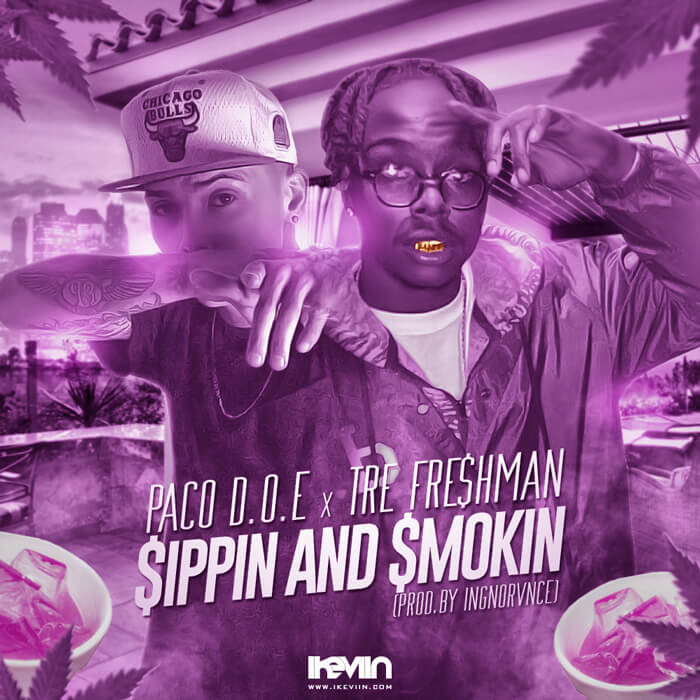 Paco D.O.E & Tre Fre$hman - $ippin and $mokin (Artwork by iKeviin)