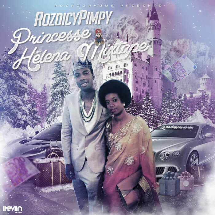 RozdicyPimpy - Princesse Helena Mixtape (Artwork by iKeviin)