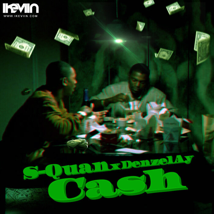 S-Quan - Cash (feat. DenzelAy) (Artwork by iKeviin)