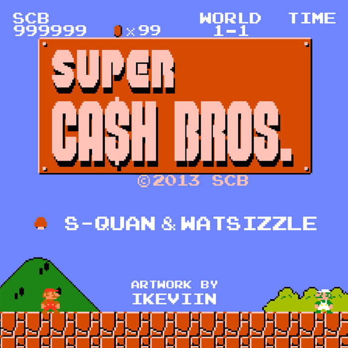 S-Quan & Watsizzle - Super Cash Bros (Artwork by iKeviin)