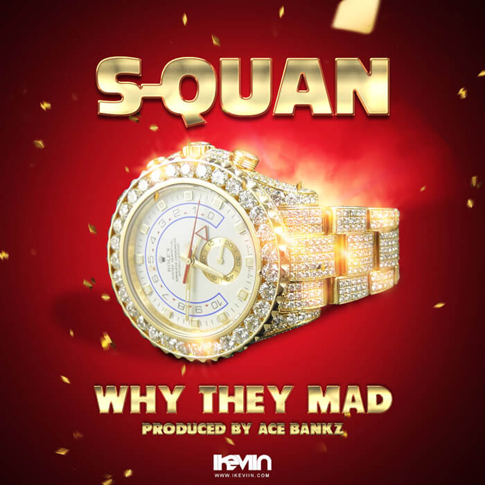 S-Quan - Why They Mad (Artwork by iKeviin)