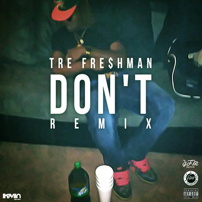 Tre Fre$hman - Don't Remix (Artwork by iKeviin)