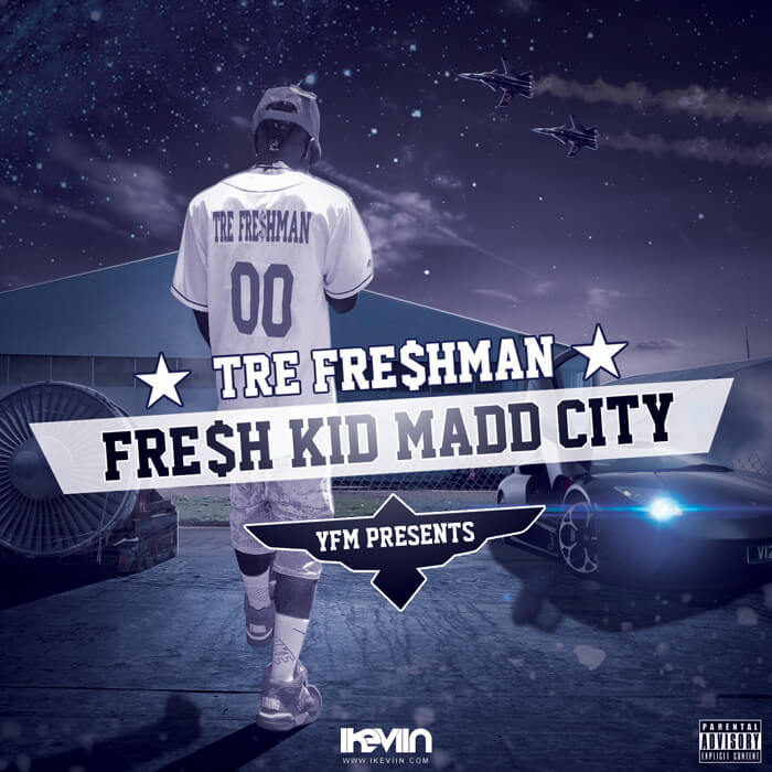 Tre Fre$hman - Fre$h Kid Madd City (Artwork by iKeviin)