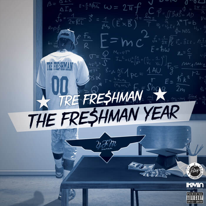 Tre Fre$hman - The Fre$hman Year (Artwork by iKeviin)