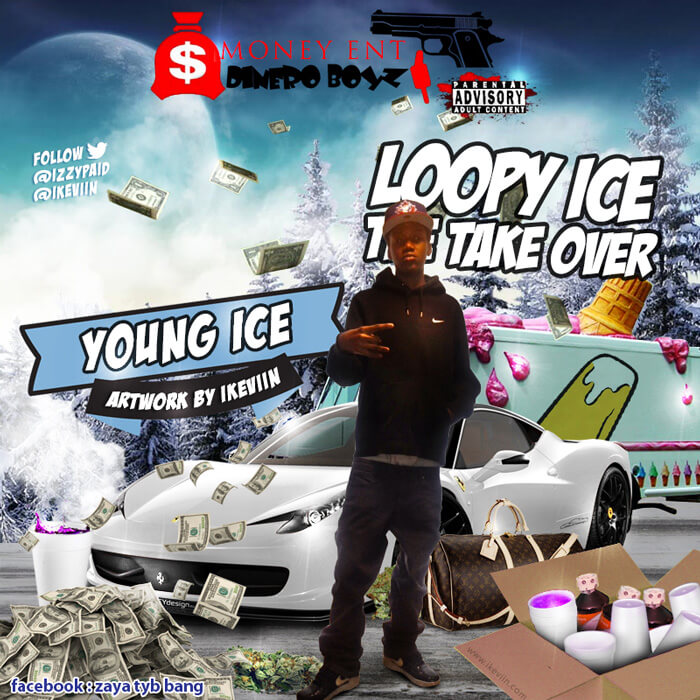Young Ice – Loopy Ice The Take Over (Artwork by iKeviin)